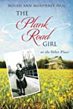 img - for The Plank Road Girl: at the Other Place book / textbook / text book