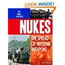 Nukes: The Spread of Nuclear Weapons (In the News)