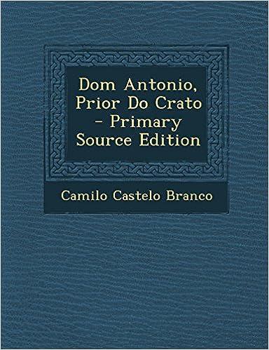 Dom Antonio, Prior Do Crato - Primary Source Edition (Portuguese Edition)