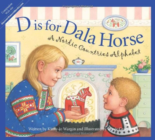 (D is for Dala Horse: A Nordic Countries Alphabet (Discover the World) )