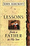 Lessons from a Father to His Son, John Ashcroft, 0785275401
