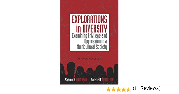 explorations in diversity examining privilege and oppression in a explorations in diversity examining privilege and oppression in a multicultural society counseling diverse populations kindle edition by sharon k