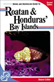 Diving and Snorkeling Guide to Roatan & Honduras' Bay Islands (2nd ed)