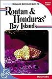 Diving and Snorkeling Guide to Roatan & Honduras' Bay Islands (2nd ed)