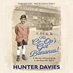 The Co-Op's Got Bananas: A Memoir of Growing Up in the Post-War North | Hunter Davies