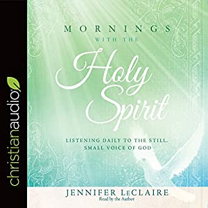 Mornings With the Holy Spirit Audiobook