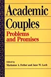 img - for Academic Couples: Problems and Promises by Marianne A. Ferber (1997-05-01) book / textbook / text book