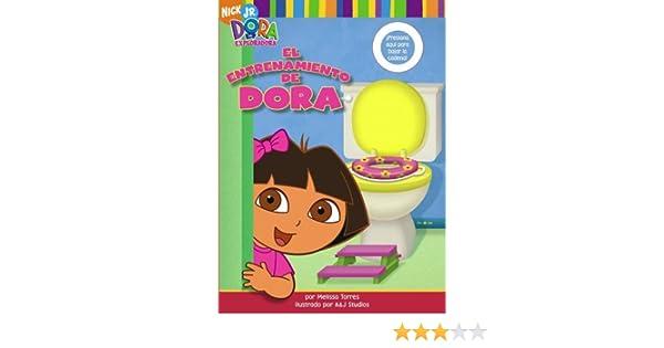 El entrenamiento de Dora (Doras Potty Book) (Dora La Exploradora) (Spanish Edition): Melissa Torres, A&J Studios: 9781416915652: Amazon.com: Books