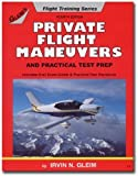 Private Pilot Practical Test Prep and Flight Maneuvers, Gleim, Irvin N., 091753946X