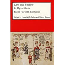Law and Society in Byzantium: Ninth-Twelfth Centuries