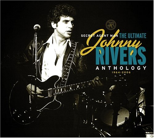 Secret Agent Man: The Ultimate Johnny Rivers Anthology 1964-2006 by Shout Factory