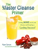 The Master Cleanse Primer