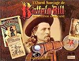 L'Ouest sauvage de Buffalo Bill, une légende américaine