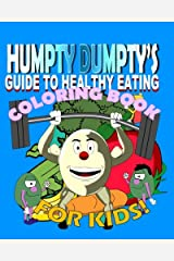 Humpty Dumpty's Guide to Healthy Eating Coloring Book Paperback