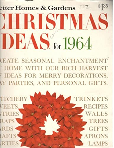 Better Home And Gardens Christmas Ideas Better homes gardens christmas ideas for 1964 better homes better homes gardens christmas ideas for 1964 better homes gardens amazon books workwithnaturefo