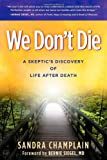 We Don't Die, Sandra Champlain, 1614483825