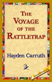 The Voyage of the Rattletrap, Hayden Carruth, 1421821400