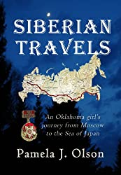 Siberian Travels: An Oklahoma girl's journey from Moscow to the Sea of Japan (Oklahoma Girl's Adventures Book 1)