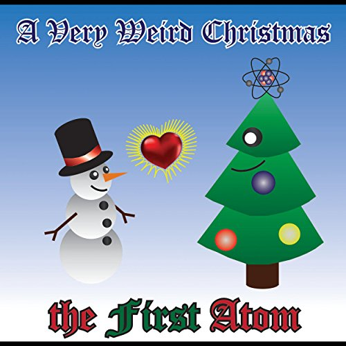 A Very Weird Christmas by the First Atom on Amazon Music - Amazon.com