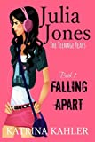Julia Jones - The Teenage Years: Book 1- Falling Apart - A book for teenage girls (Volume 1) by  Katrina Kahler in stock, buy online here