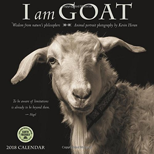 I Am Goat 2018 Wall Calendar: Animal Portrait Photography and Wisdom From Nature's Philosophers