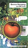 Donna Haraway and Genetically Modified Foods (Postmodern Encounters)