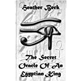 The Secret Oracle Of An Egyptian King (The Horror Diaries Vol.10)by Heather Beck