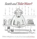 Scotch and Toilet Water?, Leo Cullum, 0810944391