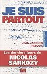 Je suis partout : Les derniers jours de Nicolas Sarkozy par Reboux