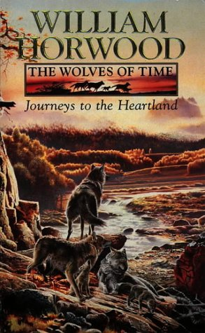 The Wolves of Time: Journeys to the Heartland v. 1