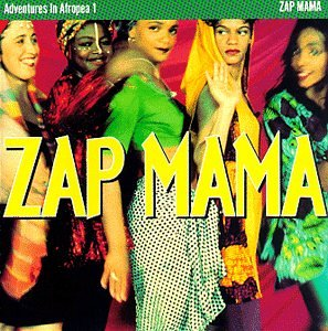 Adventures in Afropea 1 - Zap Mama