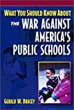 What You Should Know About the War Against America's Public Schools