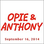 Opie & Anthony, Ms. Pat, September 16, 2014 |  Opie & Anthony
