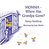 Momma - Where Has Grandpa Gone?, Nancy Northrop, 1462401570