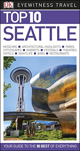 Top 10 Seattle (DK Eyewitness Travel Guide)