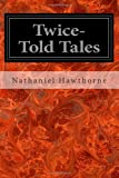 Twice-Told Tales, Nathaniel Hawthorne, 1497317851