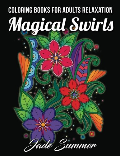 Coloring Books For Adults Relaxation: 100 Magical Swirls