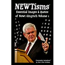 NEWTisms - Essential Images & Quotes of Newt Gingrich Volume 1 (Prezography Quotophotos)