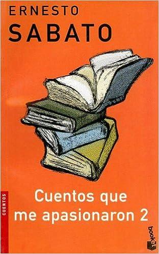 Cuentos Que Me Apasionaron 2 (Spanish Edition)