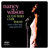 Guess Who I Saw Today: Nancy Wilson Sings Songs Of Lost Love
