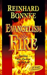 Evangelism by Fire: Igniting Your Passion for the Lost