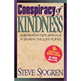 Conspiracy of Kindness: A Refreshing New Approach to Sharing the Love of Jesus ~ Steve Sjogren