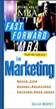 The Fast Forward MBA in Marketing, Dallas Murphy, 0471166162