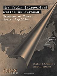 The Newly Independent States of Eurasia: Handbook of Former Soviet Republics<br> Second Edition