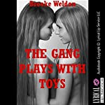 The Gang Plays with Toys | Brooke Weldon