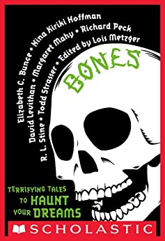 Bones: Terrifying Tales to Haunt Your Dreams by [Metzger, Lois]