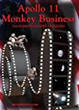 Apollo 11: Monkey Business: False Photography Unedited - moonmovie.com