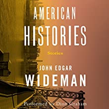 American Histories Audiobook by John Edgar Wideman Narrated by Dion Graham