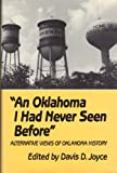 An Oklahoma I Had Never Seen Before : Alternative Views of Oklahoma History, , 0806125993