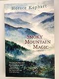 Smoky Mountain Magic (A novel)